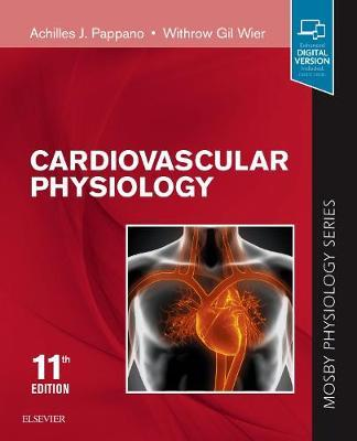 Cardiovascular Physiology - Achilles J. Pappano, Withrow Gil Wier