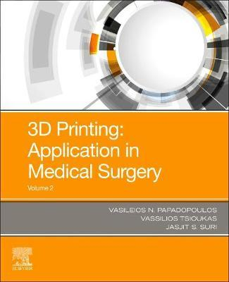 3D Printing Application in Medical Surgery Volume 2