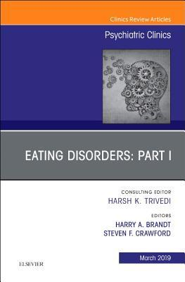 Eating Disorders: Part I, An Issue of Psychiatric Clinics of North America