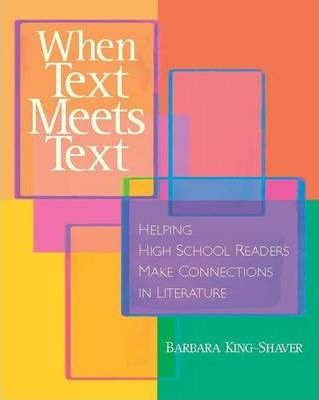 When Text Meets Text  Helping High School Readers Make Connections in Literature