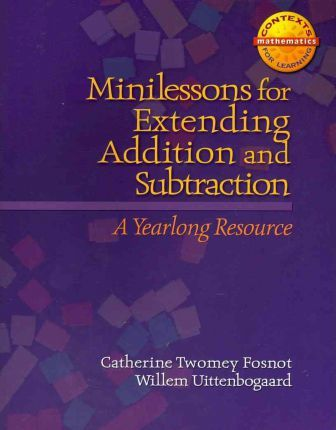 Minilessons for Extending Addition and Subtraction  A Yearlong Resource