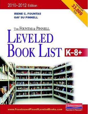 The Fountas and Pinnell Leveled Book List, K-8+