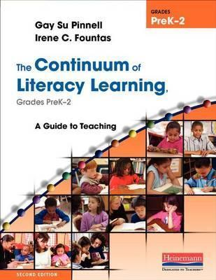 The Continuum of Literacy Learning, Grades PreK-2