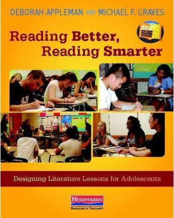Reading Better, Reading Smarter  Designing Literature Lessons for Adolescents