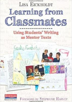 Learning from Classmates  Using Students' Writing as Mentor Texts
