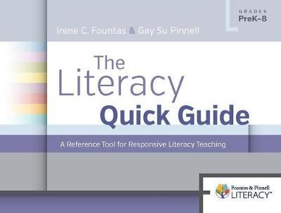 The Literacy Quick Guide  A Reference Tool for Responsive Literacy Teaching
