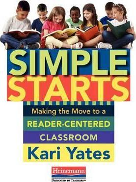 Simple Starts  Making the Move to a Reader-Centered Classroom