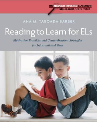 Reading to Learn for ELs: Motivation Practices and Comprehension Strategies for Informational Texts