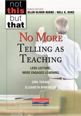 No More Telling as Teaching : Less Lecture, More Engaged Learning