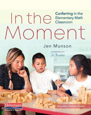 In the Moment : Conferring in the Elementary Math Classroom