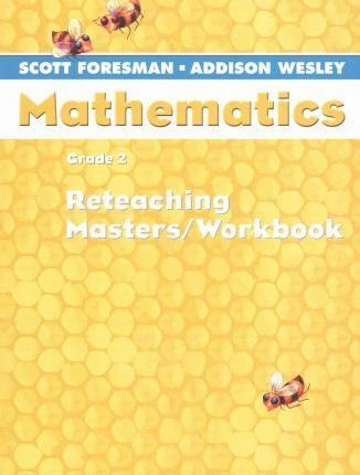 Scott Foresman Math 2004 Reteaching Masters/Workbook Grade 2