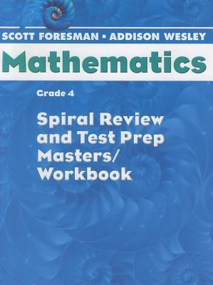 Scott Foresman Math 2004 Spiral Review and Test Prep Masters Grade 4 2004c
