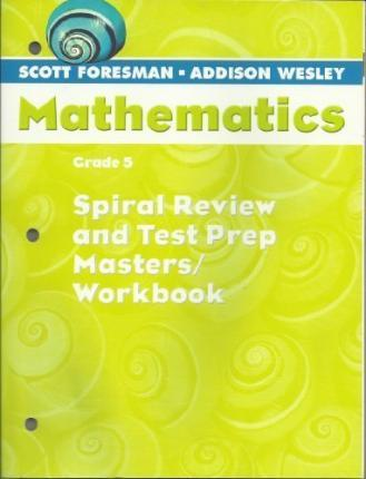 Scott Foresman Math 2004 Spiral Review and Test Prep Masters Grade 5 2004c