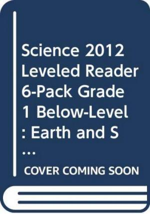 Science 2012 Leveled Reader 6-Pack Grade 1 Below-Level: Earth and Sky