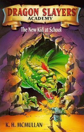 Dragon Slayers' Academy : The New Kid at School