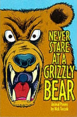 Never Stare at a Grizzly Bear