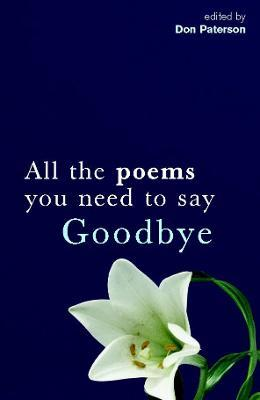 All The Poems You Need To Say Goodbye : Don Paterson : 9780330433358