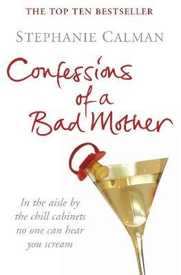 Confessions of a Bad Mother: In the Aisle by the Chill Cabinet No-one Can Hear You Scream