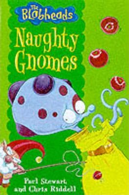 The Blobheads 7:Naughty Gnomes