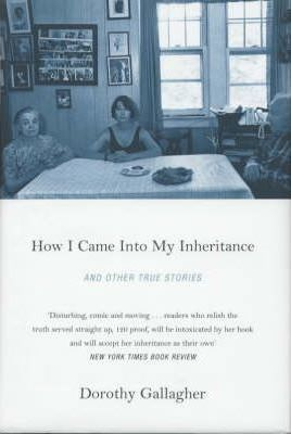How I Came Into My Inheritance, and other true stories