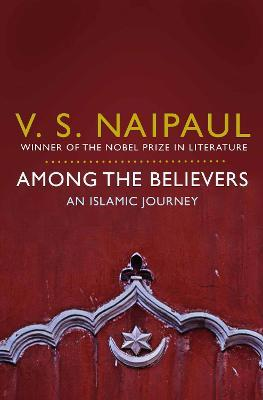 Among The Believers V S Naipaul 9780330522823