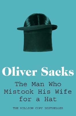 The Man Who Mistook His Wife for a Hat Cover Image