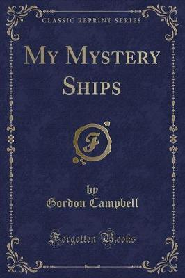 My Mystery Ships (Classic Reprint)