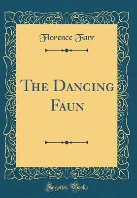 The Dancing Faun (Classic Reprint)