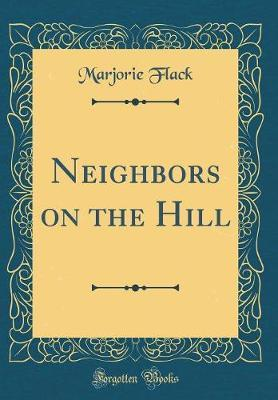 Neighbors on the Hill (Classic Reprint)