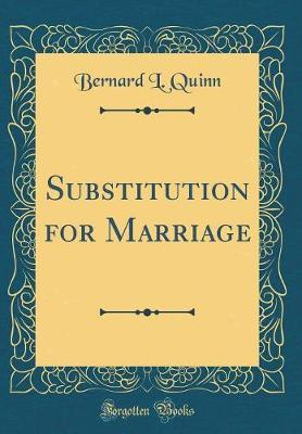 Substitution for Marriage (Classic Reprint)