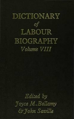 Dictionary of Labour Biography: Volume 8