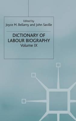 Dictionary of Labour Biography: Volume 9