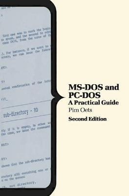 M. S.-DOS and Personal Computer DOS: A Practical Guide