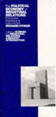 The Political Economy of Industrial Relations  Theory and Practice in a Cold Climate