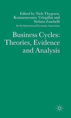 Business Cycles: Theories, Evidence and Analysis