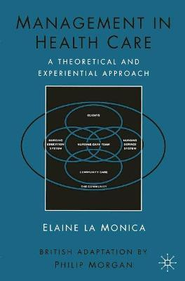 Management in Health Care: A Theoretical and Experiential Approach