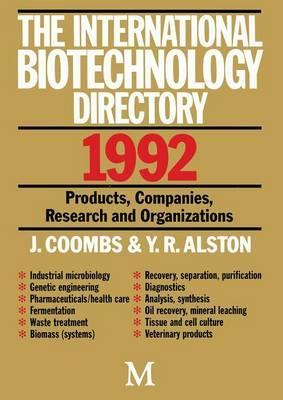 The International Biotechnology Directory 1992: Products, Companies, Research and Organizations