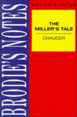 "Brodie's Notes on Chaucer's ""Miller's Tale"""