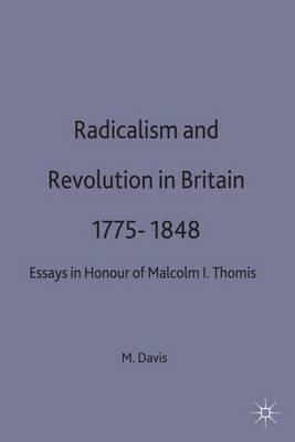 Radicalism and Revolution in Britain 1775-1848