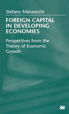 Foreign Capital In Developing Economies  Perspectives from the Theory of Economic Growth