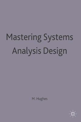 Mastering Systems Analysis Design