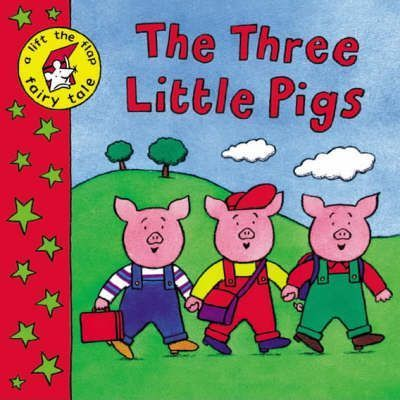Lift the Flap Fairy Tales:The Three Little Pigs