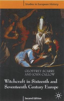 Witchcraft and Magic in Sixteenth and Seventeenth Century Europe