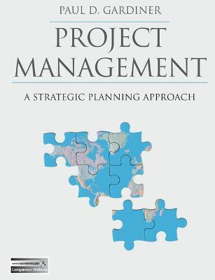 Project Management  A Strategic Planning Approach