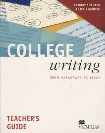 college writing college writing from paragraph to essay teacher s rh bookdepository com macmillan writing series teacher's guide macmillan writing series teacher's guide