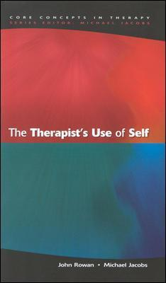 The Therapist's Use Of Self - John Rowan, Michael Jacobs