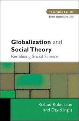 Globalization and Social Theory  Redefining Social Science