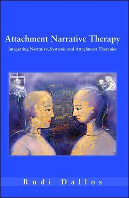Attachment Narrative Therapy - Rudi Dallos
