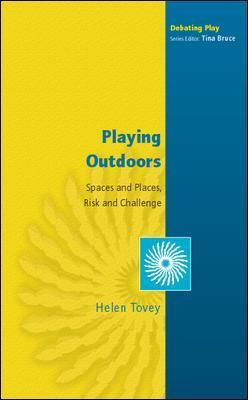 Playing Outdoors: Spaces and Places, Risk and Challenge: Spaces and Places, Risks and Challenge