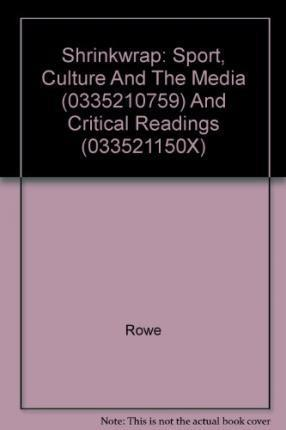 Shrinkwrap: Sport, Culture and the Media (0335210759) and Critical Readings (033521150x)